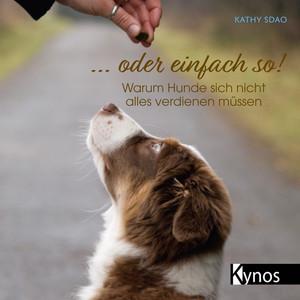 ... Oder einfach so! (Warum Hunde sich nicht alles verdienen müssen) Audiobook