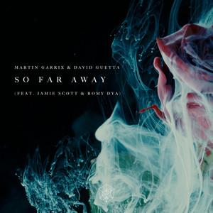 So Far Away (feat. Jamie Scott & Romy Dya)