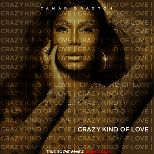 "Crazy Kind of Love (From ""True to the Game 2"")"