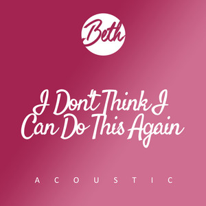 I Don't Think I Can Do This Again (Acoustic)
