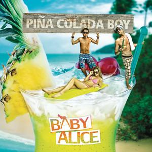 Piña Colada Boy - Radio Edit by Baby Alice