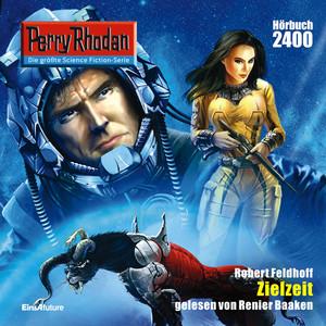 Zielzeit - Perry Rhodan - Erstauflage 2400 (Ungekürzt) Hörbuch kostenlos