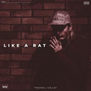 LIKE A RAT