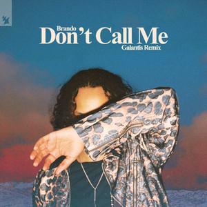 Don't Call Me - Galantis Remix by Brando, Galantis
