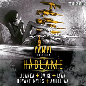 Hablame (feat. Juanka, Lyan, Bryant Myers & Anuel Aa)