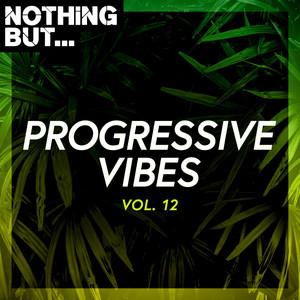 Nothing But... Progressive Vibes, Vol. 12