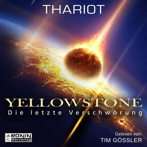 Yellowstone - Die letzte Verschwörung (ungekürzt) Audiobook