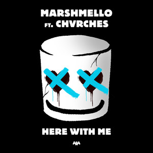 Marshmello feat. CHVRCHES - Here With Me