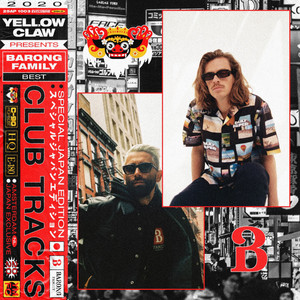 Yellow Claw Presents: Barong Family Best - Club Tracks -