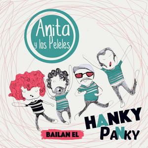 Anita y los Peleles Bailan el Hanky Panky