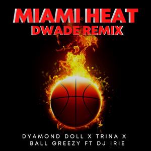 Miami Heat (Dwade Remix)
