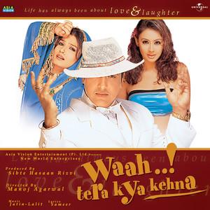 Waah..! Tera Kya Kehna (Original Motion Picture Soundtrack)
