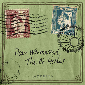 Dear Wormwood - The Oh Hello's