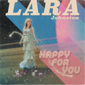 Happy For You by Lara Johnston