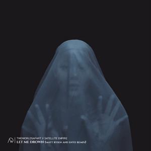 Let Me Drown - Matt Rysen & Ento Remix