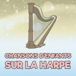 Chansons D'Enfants Sur La Harpe  - Comptines