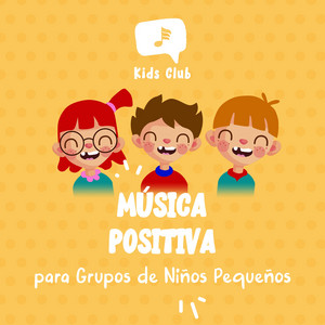 Música Positiva para Grupos de Niños Pequeños