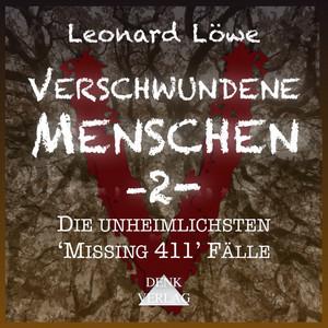 Verschwundene Menschen -2- (Die unheimlichsten 'Missing 411' Fälle) Audiobook