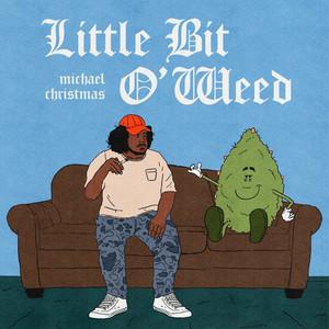 Lil Bit O' Weed