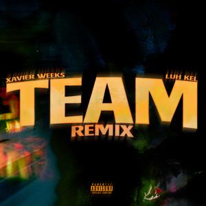 Team (feat. Luh Kel) [Remix]