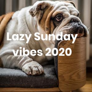 Lazy Sunday vibes 2020