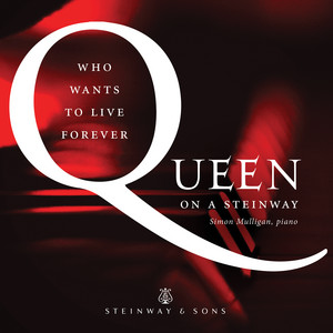 Who Wants to Live Forever: Queen on a Steinway
