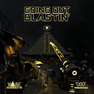 Going Out Blastin'