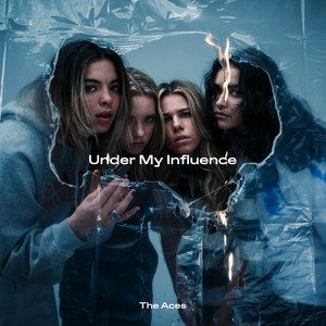 Under My Influence - The Aces