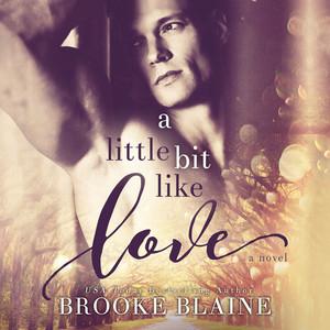 A Little Bit Like Love - South Haven, Book 1 (Unabridged)