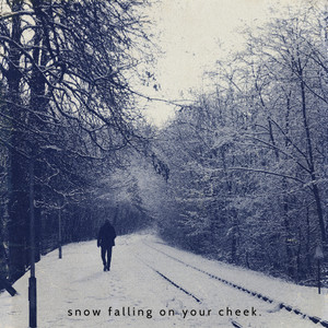Snow Falling on Your Cheek