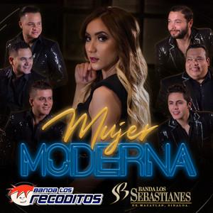Mujer Moderna by Banda Los Recoditos, Banda Los Sebastianes