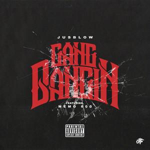 Gang Bangin (feat. Memo 600)