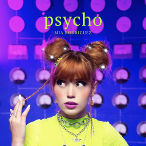 Psycho - Mia Rodriguez