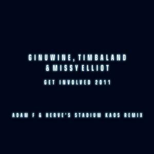Get Involved (feat. Timbaland & Missy Elliot) [Adam F & Hervé's Stadium Kaos Remix]
