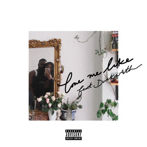 Love Me Like (feat. DUCKWRTH)