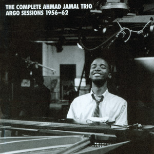 The Complete Ahmad Jamal Trio Argo Sessions 1956-62 album