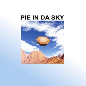 PIE IN DA SKY