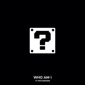 Who Am I (feat. Pete Davidson)