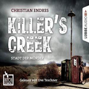 Hochspannung, Folge 3: Killer's Creek - Stadt der Mörder, Kapitel 1 by Christian Endres, Uve Teschner