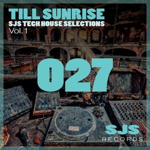 Till Sunrise, Vol.1 (SJS Tech House Selections)