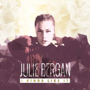 Julie Bergan - I kinda like it