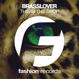 This Is The Drop by Brasslover