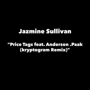 Price Tags (feat. Anderson .Paak) [kryptogram Remix]