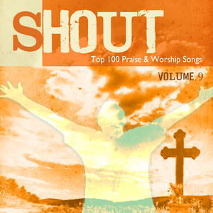 Shout to the Lord: Top 100 Worship Songs, Vol. 9 album