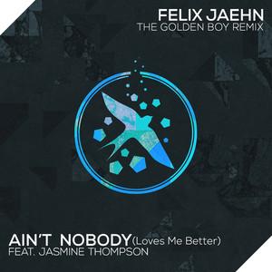 Ain't Nobody (Loves Me Better) [The Golden Boy Remix]
