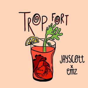 Trop Fort - Jay Scott
