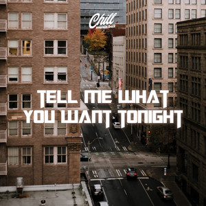 Tell Me What You Want Tonight