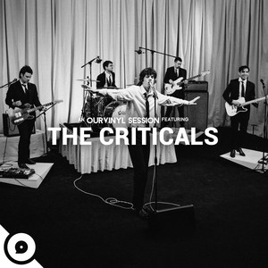 The Criticals   OurVinyl Sessions