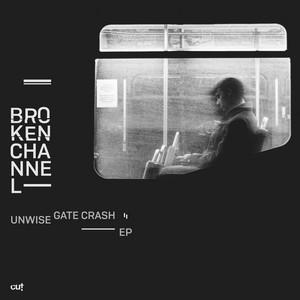Unwise Gate Crash EP