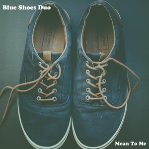 Mean To Me - Blue